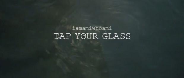 iamamiwhoami tap your glass