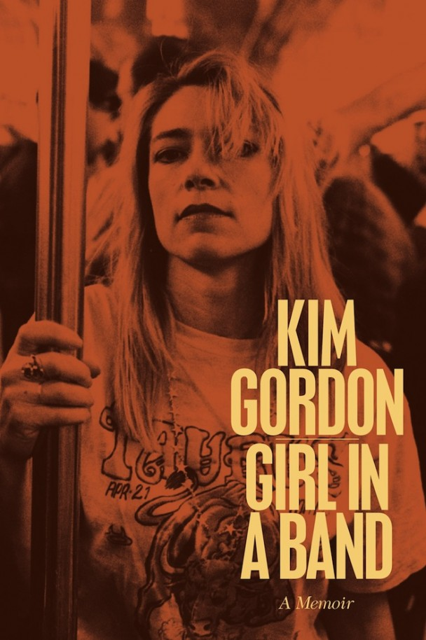 "Books to read: Kim Gordon´s coming Memoir ""Girl In A Band"""