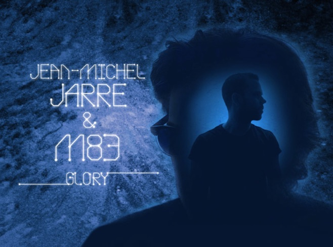 "Listen to the new collab track of Jean-Michel Jarre and M83 – ""Glory"""
