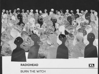 Download The New Radiohead Single 'Burn The Witch'