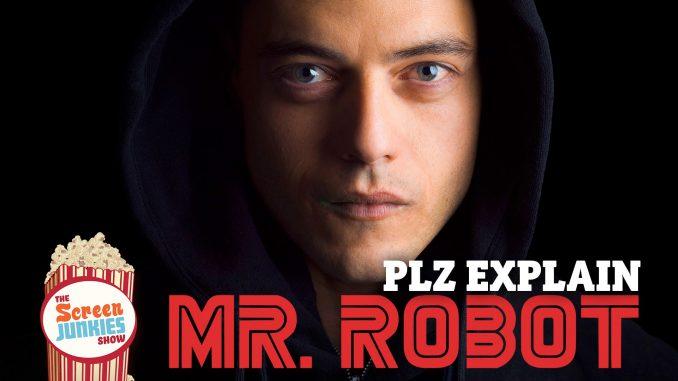 PLZ Explain Mr. Robot
