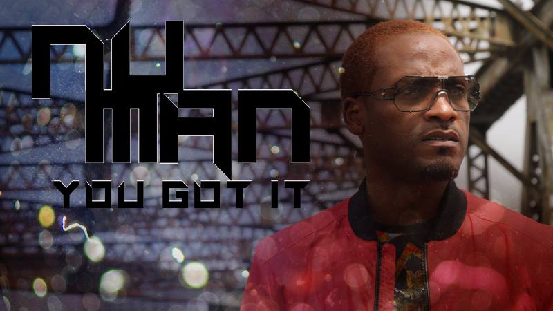 "Nu Man new single release: ""You Got It"""