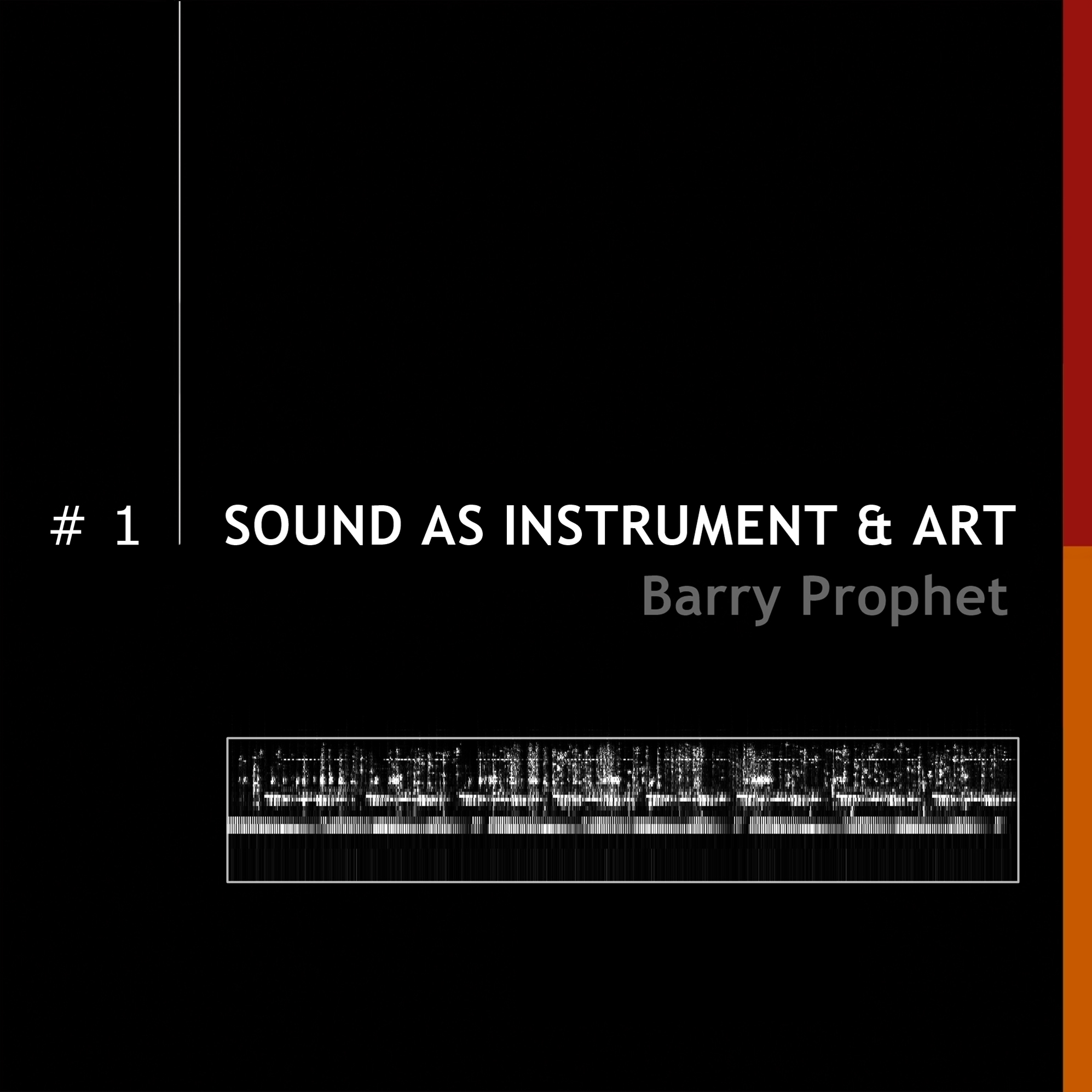 A Great New Release From Barry Prophet - 'Sound As Instrument & Art' Part #1