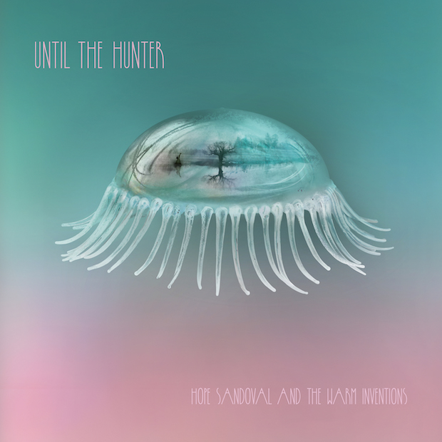 New Album From Hope Sandoval & the Warm Inventions' - Until the Hunter