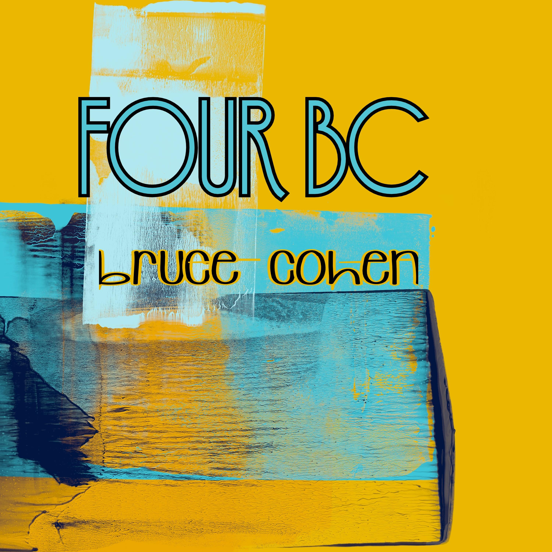 Have A Listen To Bruce Cohen´s Album 'Four BC'
